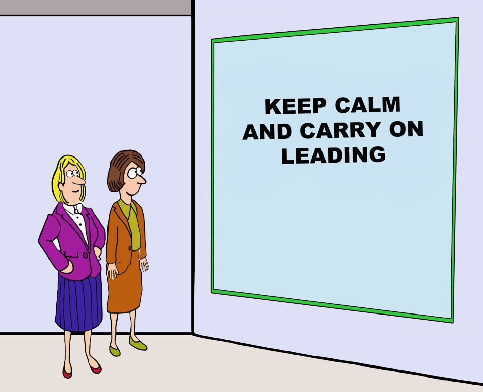 Business cartoon of two businesswomen looking at quote on board, 'keep calm and carry on leading'.